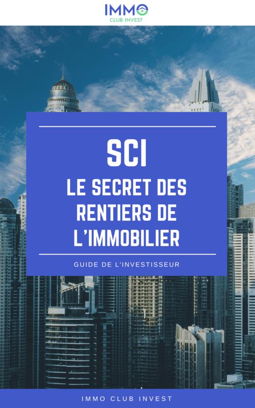 SCI le secret des rentiers de l'immobilier