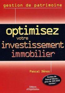 «Optimisez votre investissement immobilier» de Pascal Denos